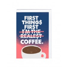 "Postkaart ""First things first...COFFEE!"""